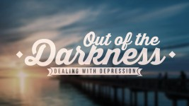 "OUT OF THE DARKNESS...""OVERCOMING DEPRESSION"""