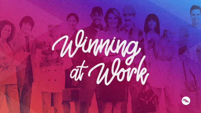 Winning at Work | Creating the Job You Want